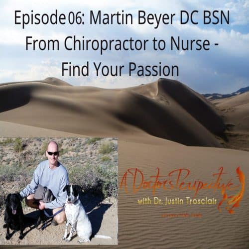 sand dunes colorado from chiropractor to nurse with dr martin beyer a doctors perspective podcast