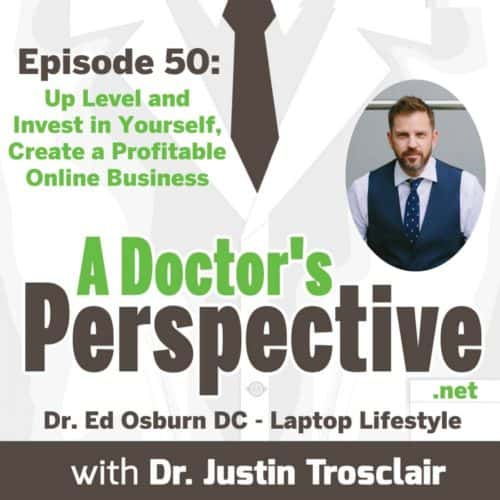 a Doctors Perspective labcoat Podcast e50 small dr ed osburn laptop lifestyle host dr justin trosclair