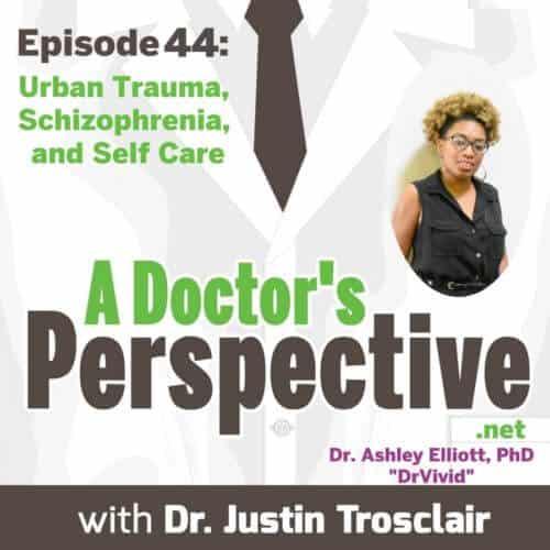 e44 a Doctors Perspective Podcast ashley elliott drvivid fb