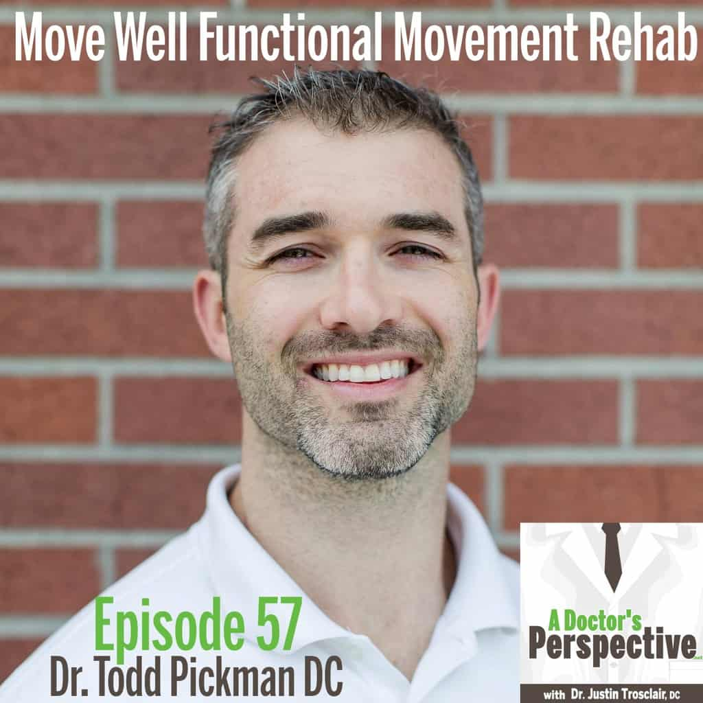 todd pickman move well a doctors perspective podcast dr justin trosclair 1