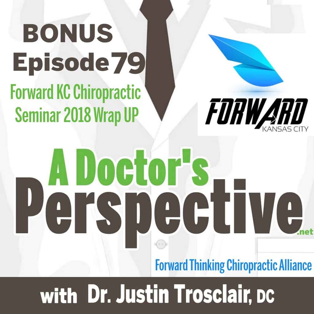 Forward Thinking Chiropractic Alliance 2018 post seminar wrap up summary episode