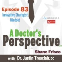 e 83 a Doctors Perspective labcoat shownotes shane frisco strategist mindset trosclair sm