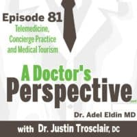 talks to Dr Trosclair on A Doctors Perspective Podcast