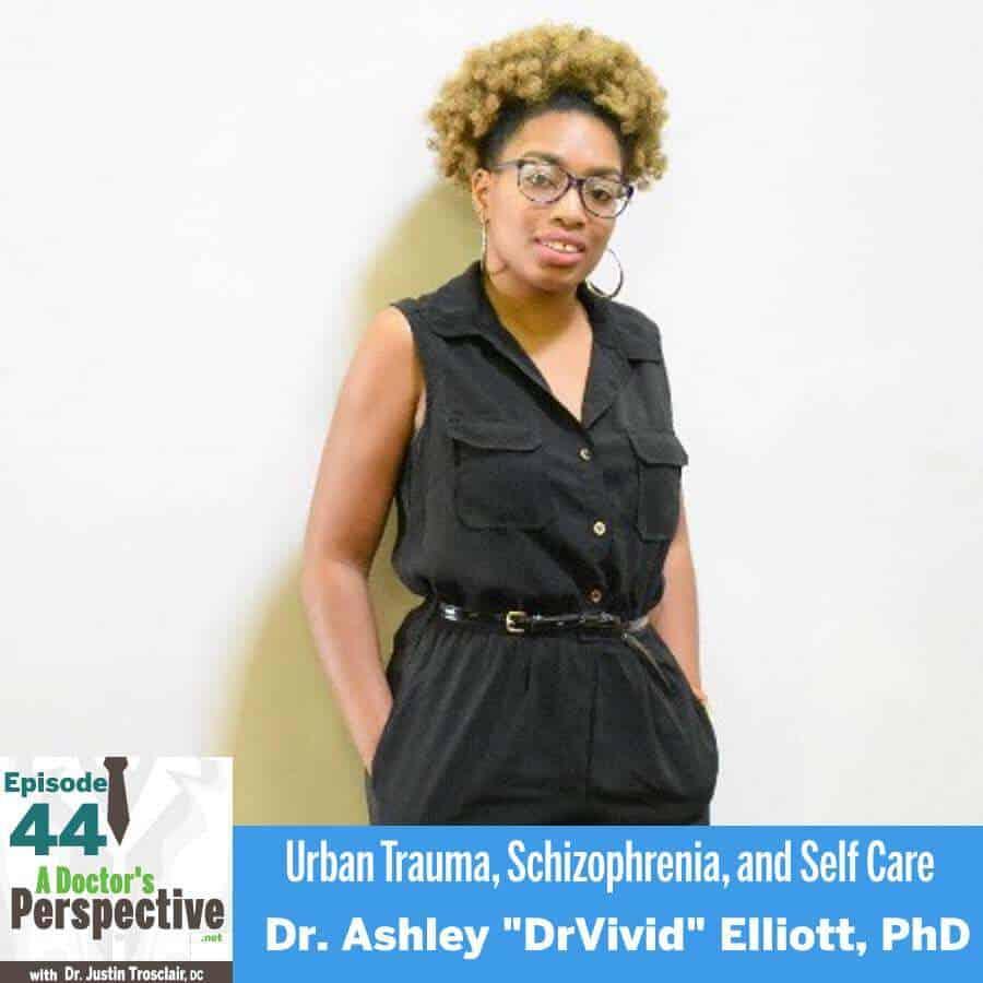 44 a Doctors Perspective Podcast ashley elliott drvivid phd