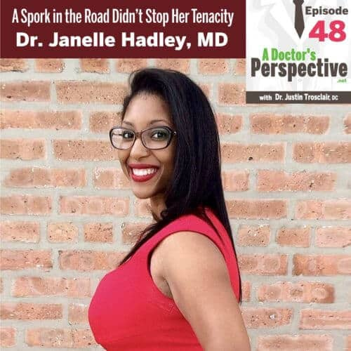 48 a Doctors Perspective janelle hadley md podcast