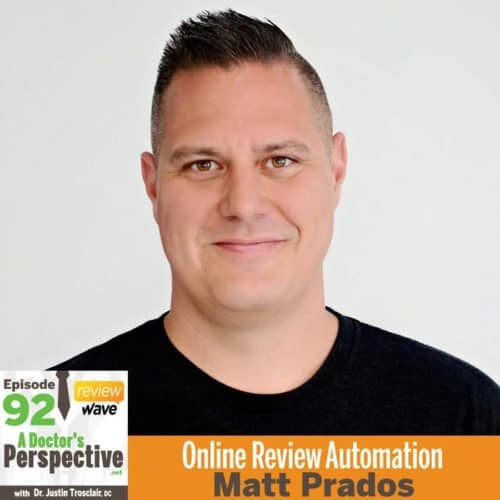 92 a doctors perspective Matt Prados google reviews yelp automation sm