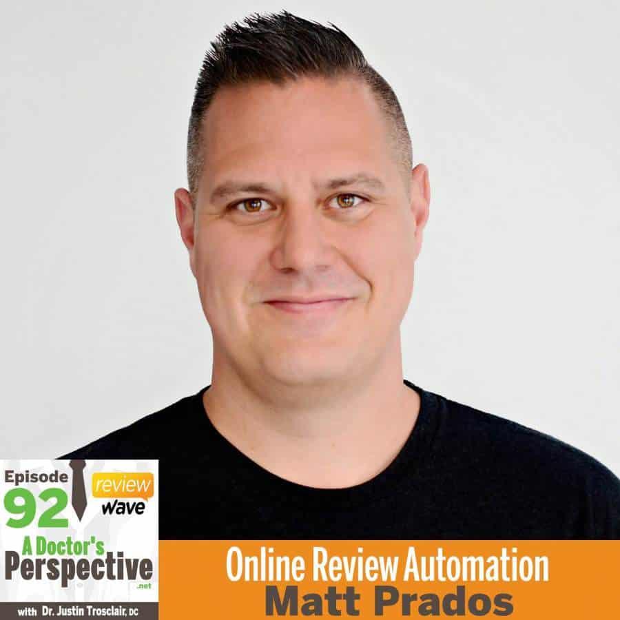 92 a doctors perspective Matt Prados google reviews yelp automation sm