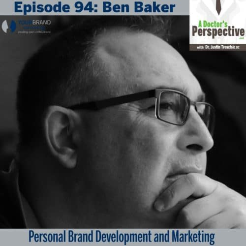 94 a doctors perspective Ben Baker your brand marketing