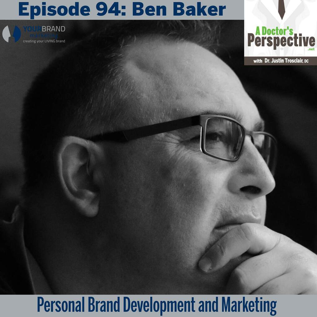 94 a doctors perspective Ben Baker your brand marketing