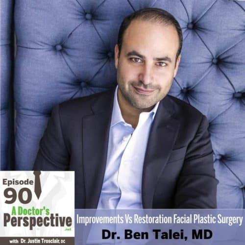 E 90 a doctors perspective Facial Plastic Surgery Dr Ben Talei sm