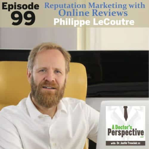 e 99 a doctors perspective Philippe-LeCoutre reputation marketing dr online reviews 1