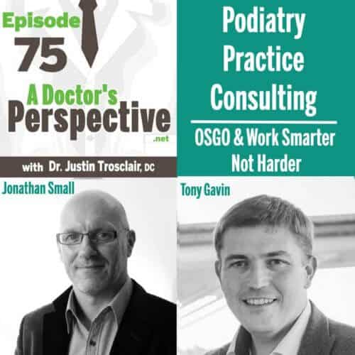 e 75 a Doctors Perspective podiatry osgo work smarter small and gavin 1