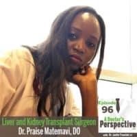 e96 dr praise matemavi a doctors perspective liver kidney transplant surgeon