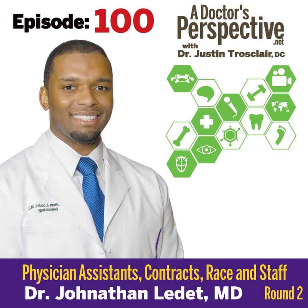 e 100 a doctors perspective PA Contracts Dr John Ledet MD dermatology