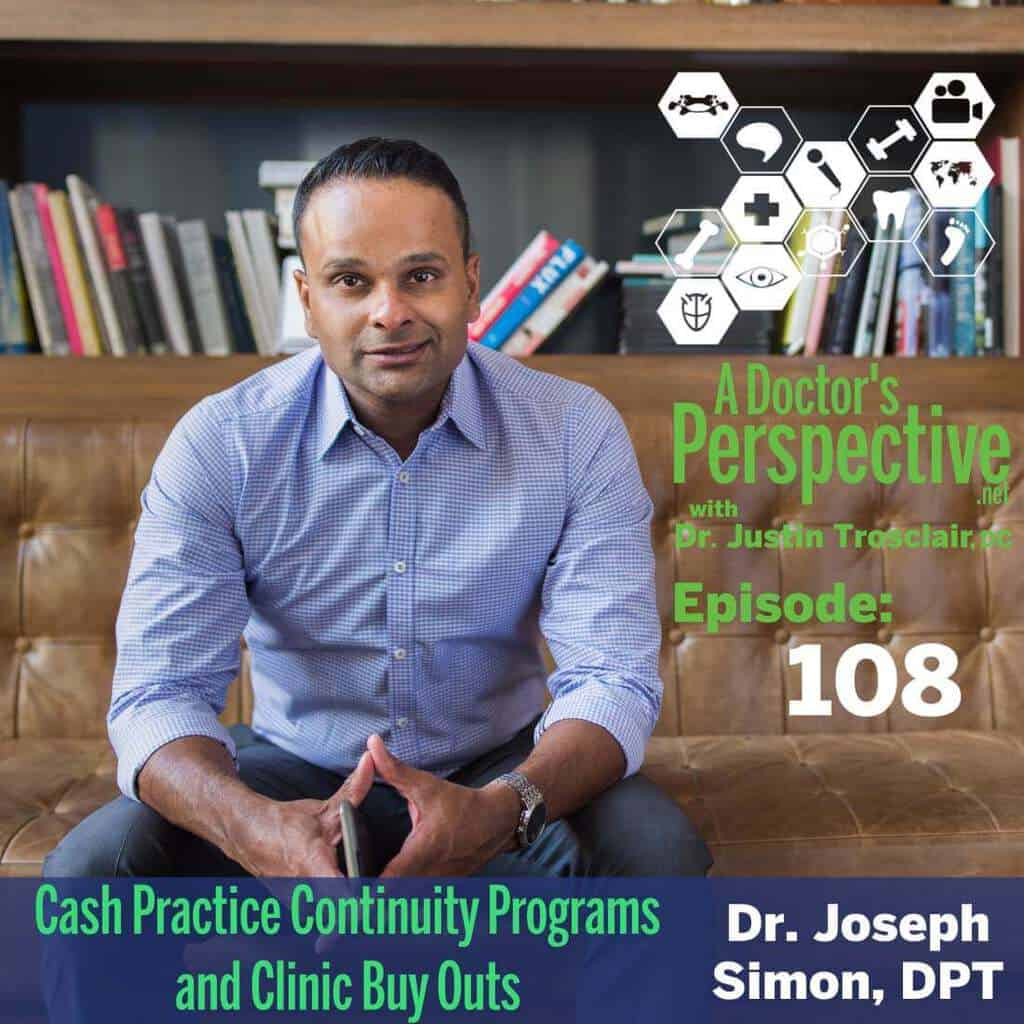 e 108 a Doctors Perspective cash practice clinic buy out dr joe simon dpt 1