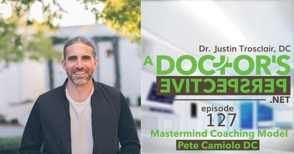 a doctors perspective e 127 Pete Camiolo mastermind ceo Fb