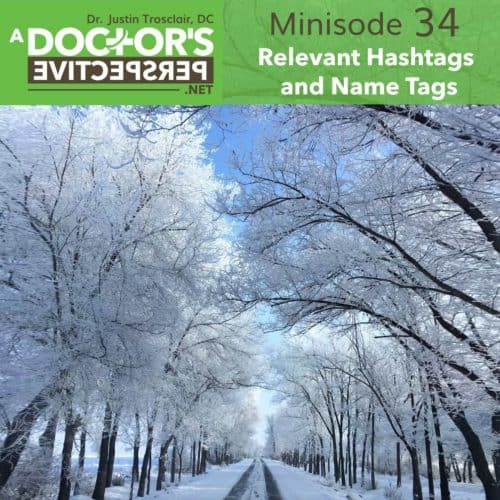 a doctors perspective minisode 34 justin trosclair Relevant Hashtags and Name Tags