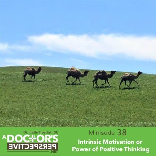 a doctors perspective minisode 38 justin trosclair motivation or postive thinking
