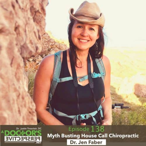 a doctors perspective e 138 house call chiropractic jen faber