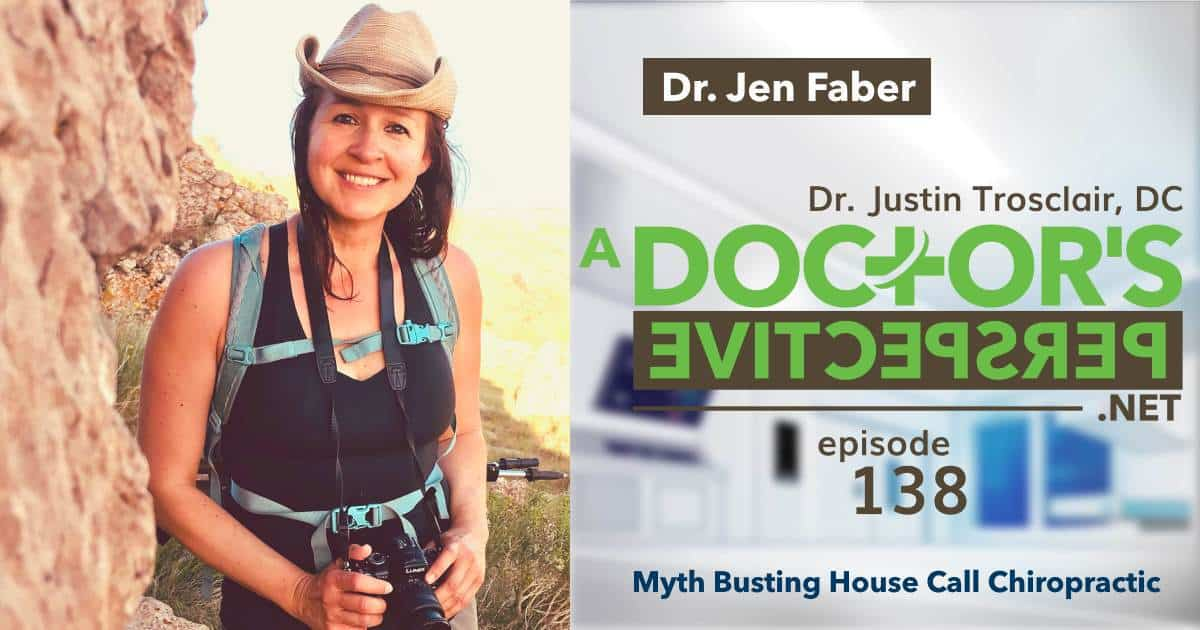 a doctors perspective e 138 house call chiropractic jen faber dc