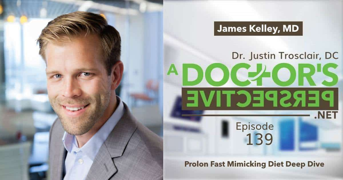 a doctors perspective e 139 prolon fast mimicking james kelley md