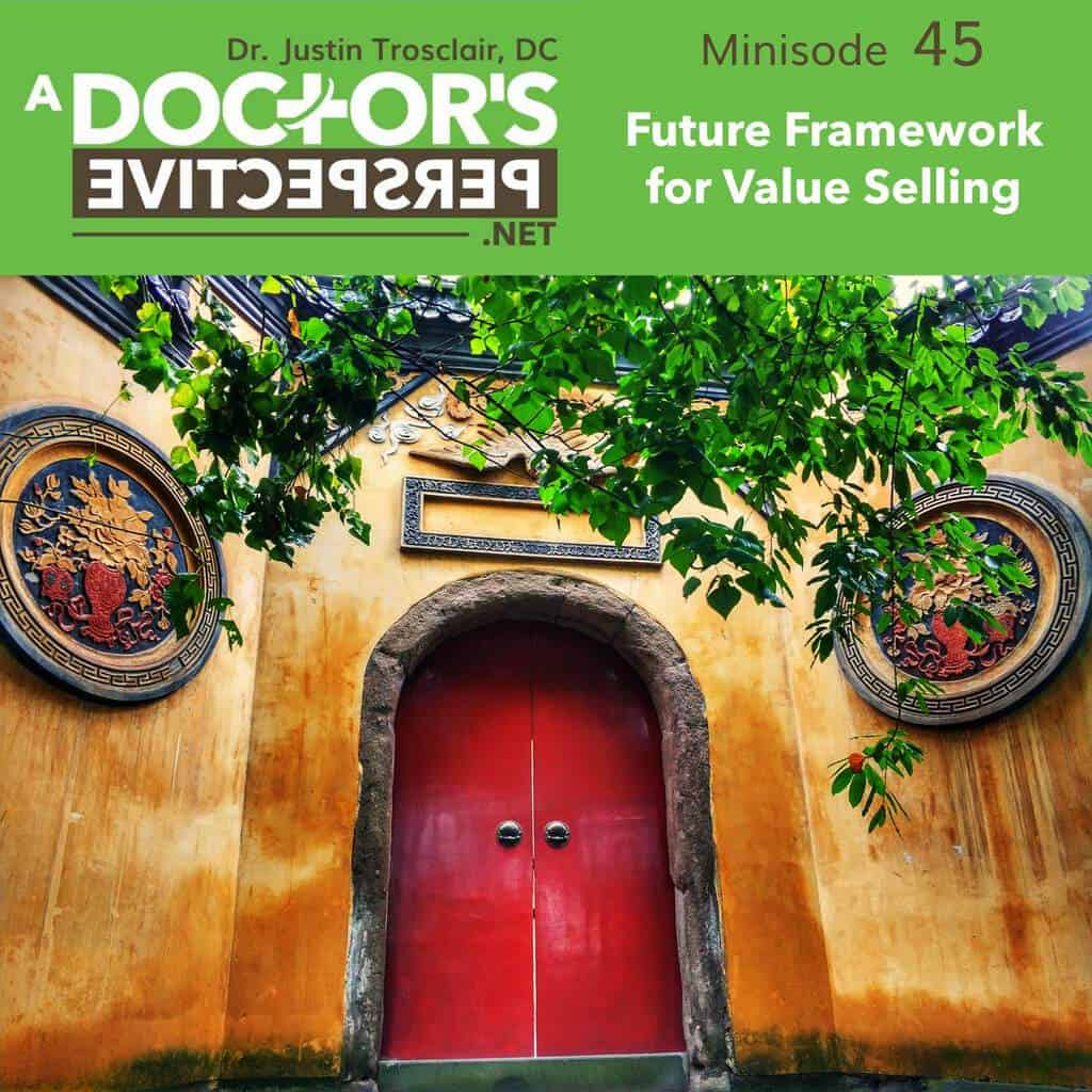 a doctors perspective minisode 45 justin trosclair future value selling