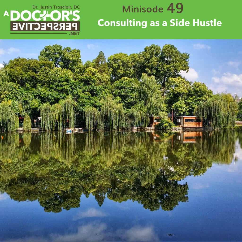 a doctors perspective minisode 49 justin trosclair side hustle