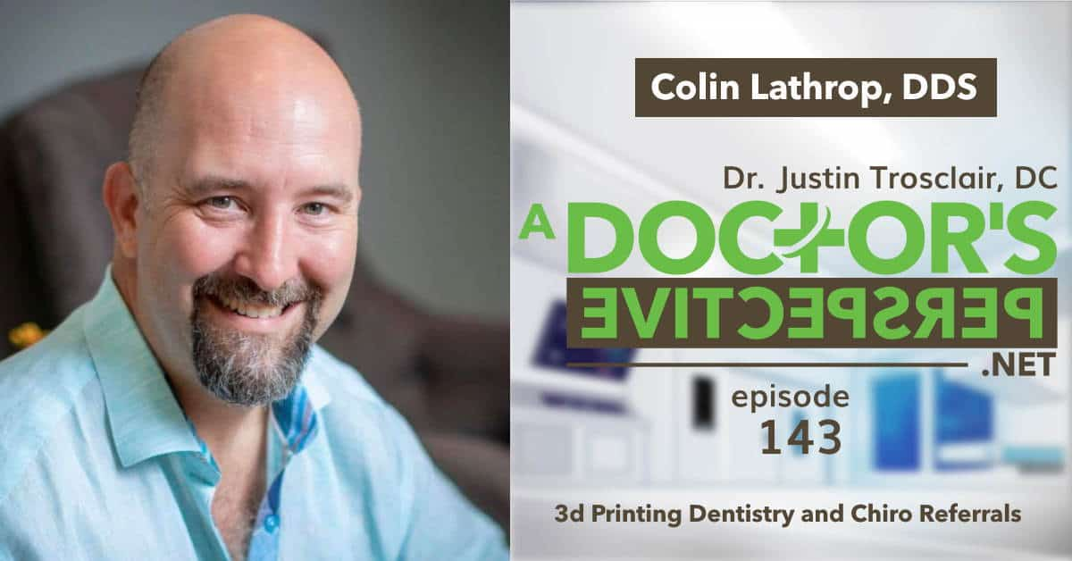 e143 a doctors perspective colin lathrop 3d printing dentistry