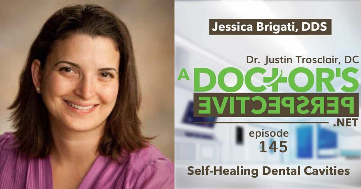 a doctors perspective e 145 Remineralizing Decay Protocols cavities jessica brigati dds