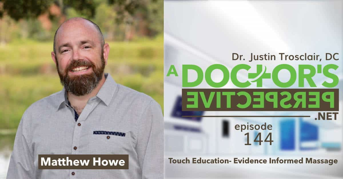 a doctors perspective e144 touch education evidence massage mathew howe