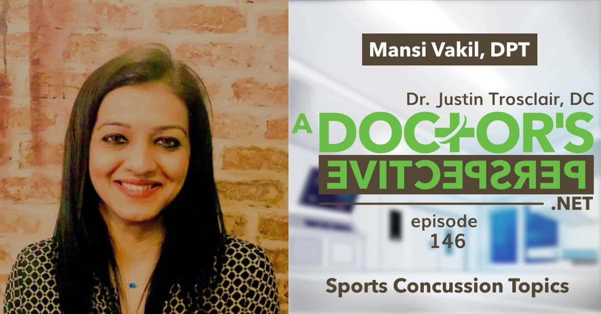 a doctors perspective e146 concussion talks mansi vakil dpt