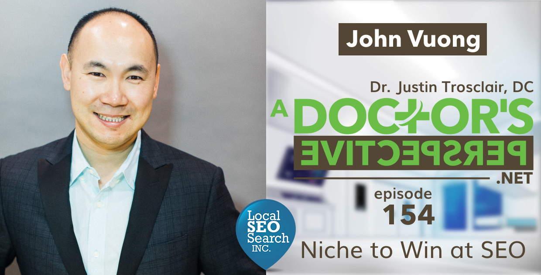 e 154 a doctors perspective john vuong seo niche ca