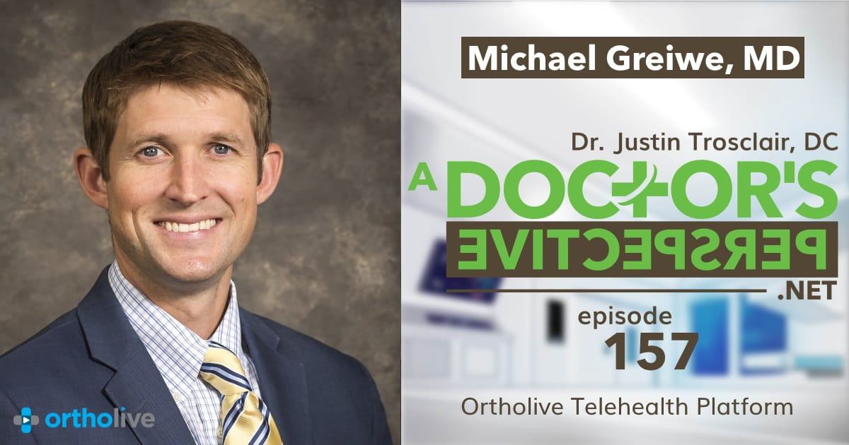a doctors perspectice e 157 ortholive telehealth dr michael greiwe