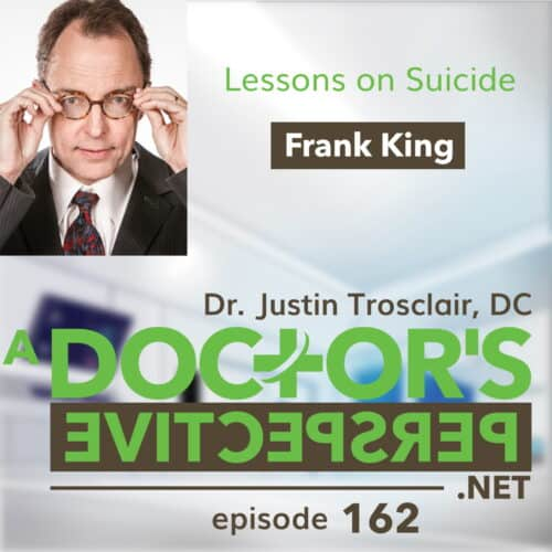a doctors perspective e 162 suicide frank king comedian