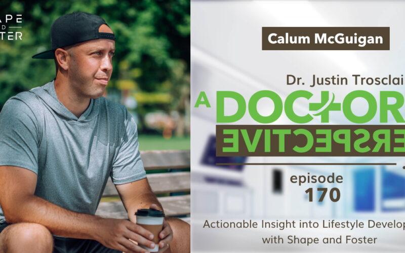 a doctors perspective e 170 shape and foster calum mcguigan lifestyle development