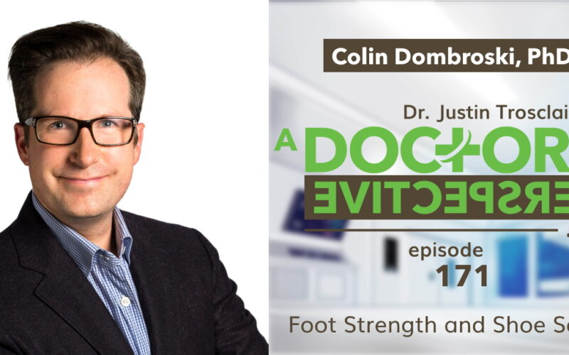 e 171 a doctors perspective orthotics sole shoes Colin Dombroski phd