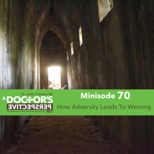 a doctors perspective minisode 70 justin trosclair