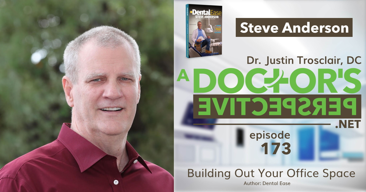a doctors perspective 173 office space buildout steve anderson dental ease